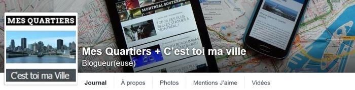 La page Facebook de Mes Quartiers, tenue conjointement avec le blogue C'est toi ma Ville: deux façons de découvrir encore plus Montréal!
